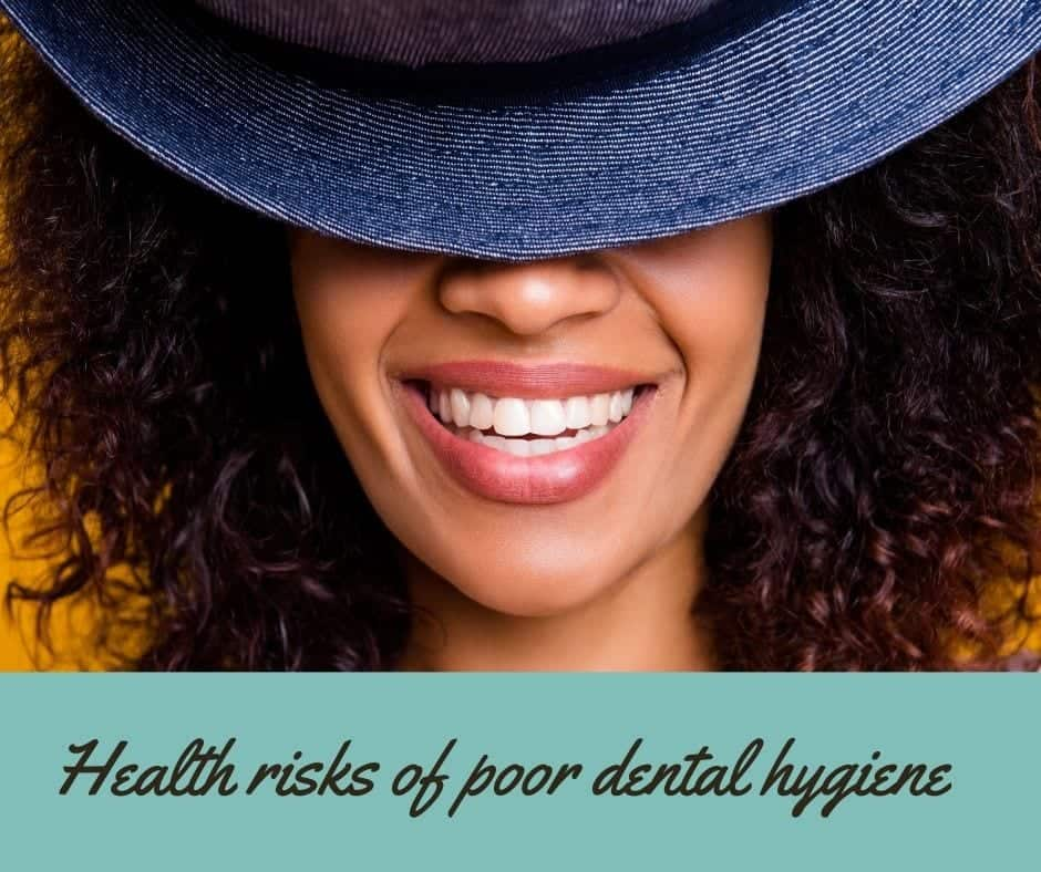 Health risks associated with poor dental hygiene and bad teeth.