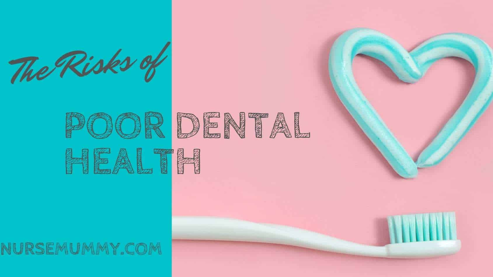 The risks of poor dental health. Poor health issues from poor teeth and dental hygiene