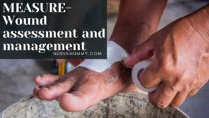 MEASURE Mnemonic For Wound Assessment And Management